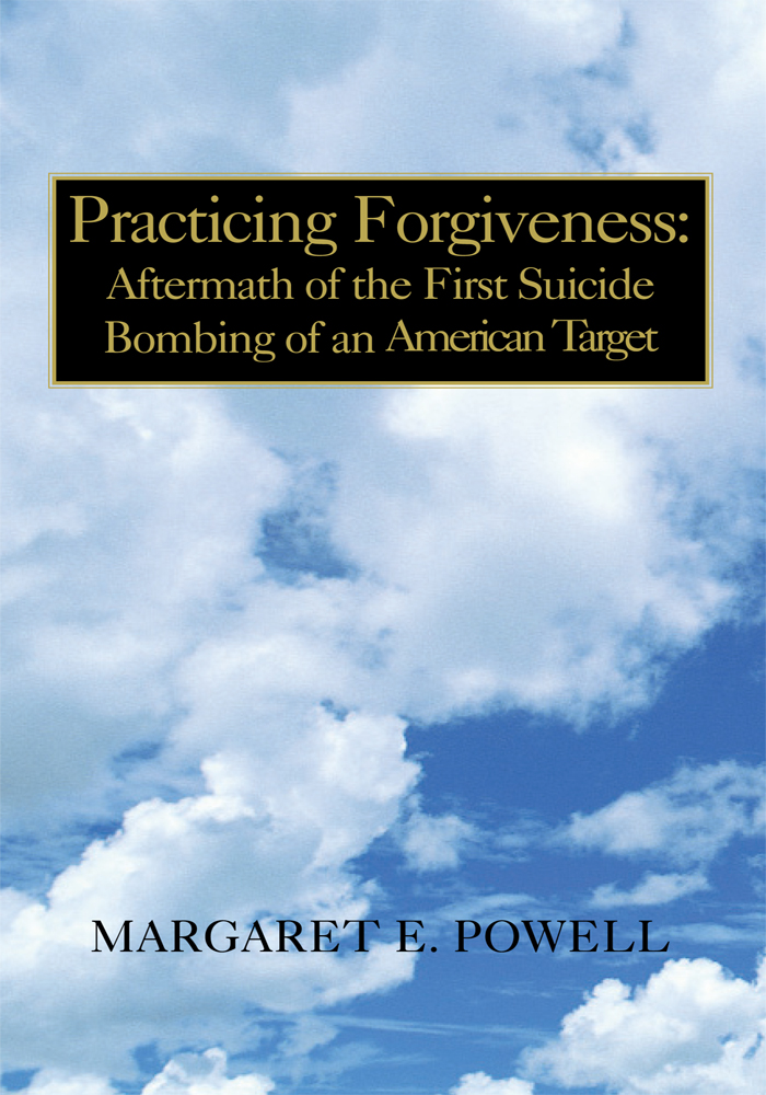 Practicing Forgiveness:  Aftermath of the First Suicide Bombing of an American Target