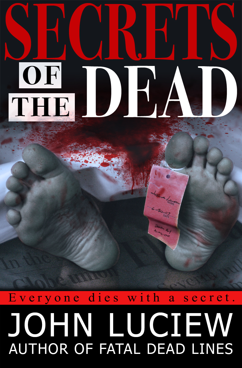Secrets of the Dead By: John Luciew