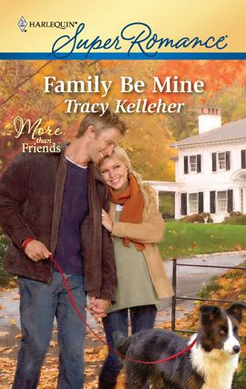 Family Be Mine By: Tracy Kelleher