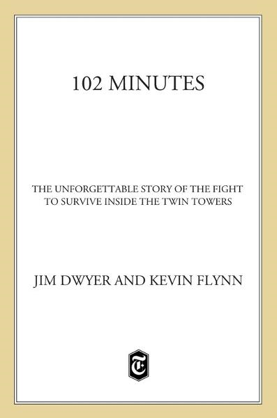 102 Minutes By: Jim Dwyer,Kevin Flynn