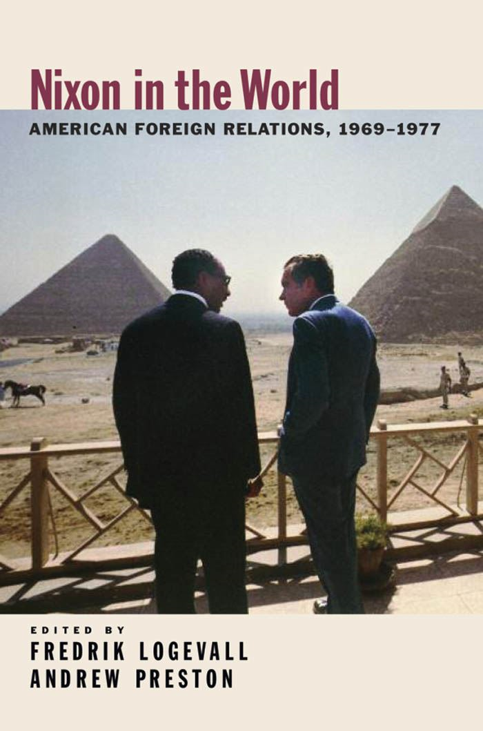 Nixon in the World : American Foreign Relations 1969-1977
