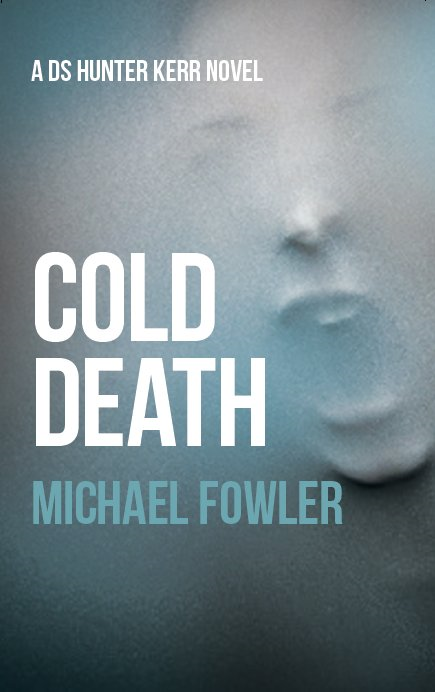 Cold Death By: Michael Fowler