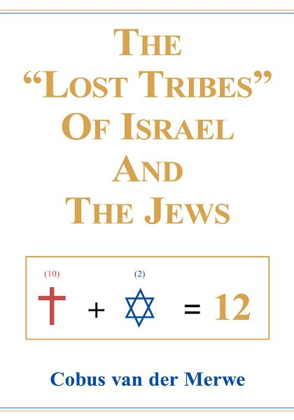 "The ""Lost Tribes"" Of Israel And The Jews"