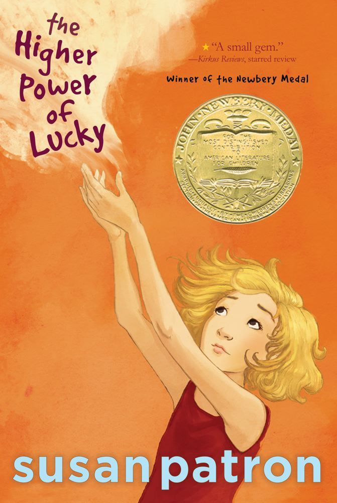 The Higher Power of Lucky By: Susan Patron,Matt Phelan