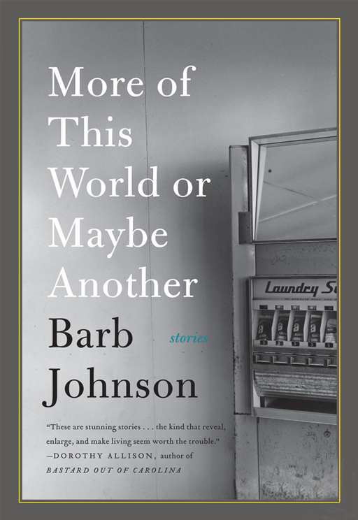 More of This World or Maybe Another By: Barb Johnson