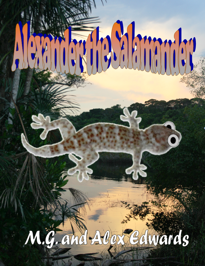 Alexander the Salamander By: M.G. Edwards