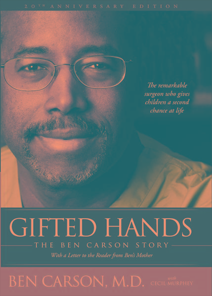 Gifted Hands 20th Anniversary Edition By: Ben   Carson, M.D.