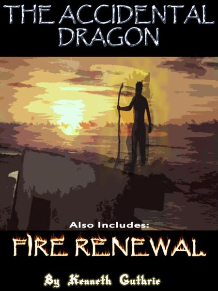 The Accidental Dragon and Fire Renewal (Mage Series) By: Kenneth Guthrie