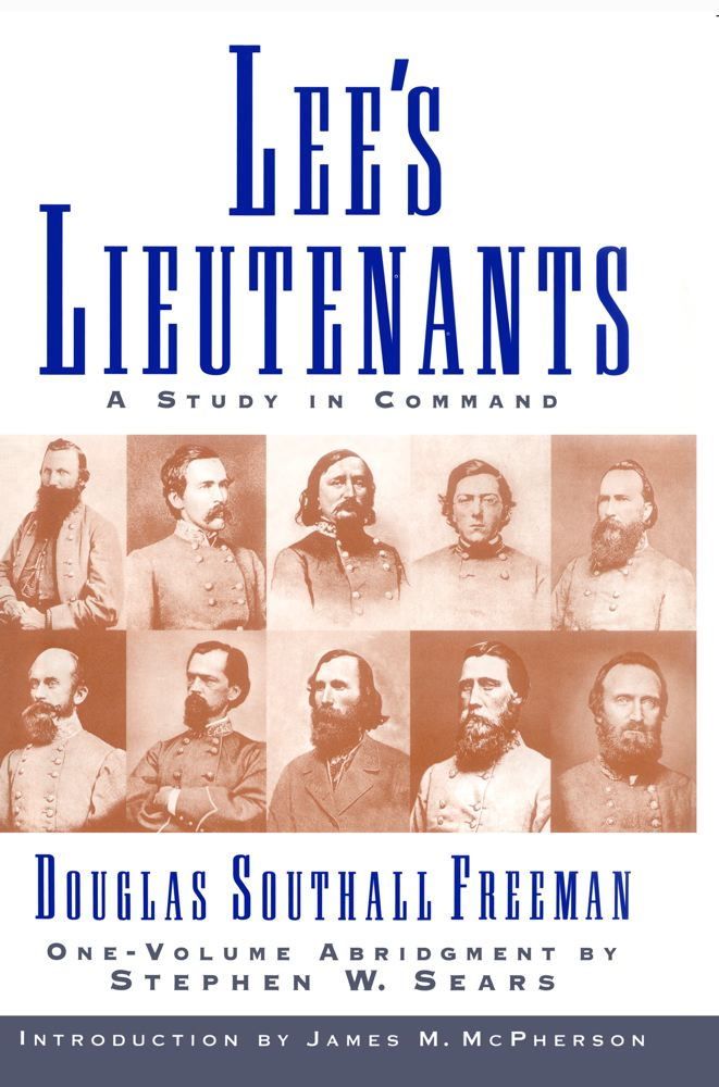 Lee's Lieutenants By: Douglas Southall Freeman