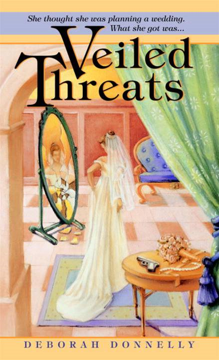 Veiled Threats By: Deborah Donnelly