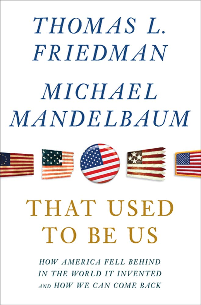 That Used to Be Us By: Michael Mandelbaum,Thomas L. Friedman