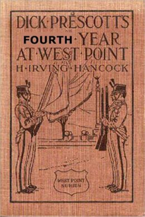 H. Irving Hancock - Dick Prescott's Fourth Year at West Point