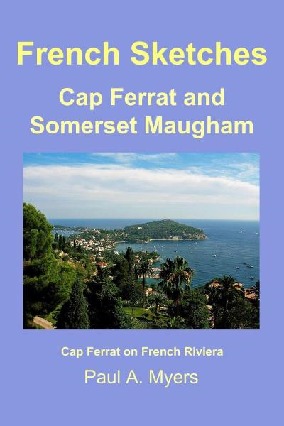 French Sketches: Cap Ferrat and Somerset Maugham
