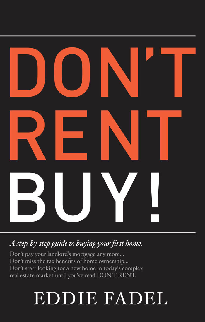 Don't Rent Buy! By: Eddie Fadel