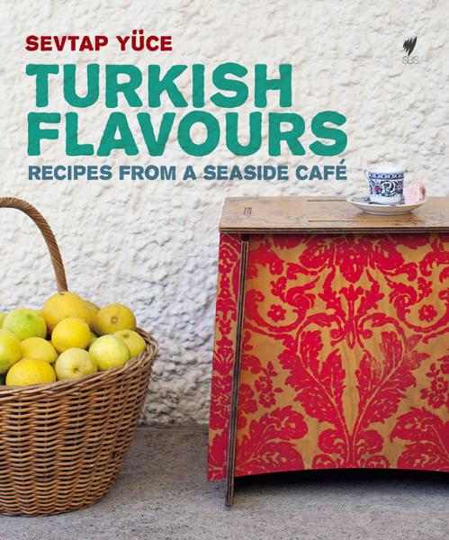 Turkish Flavours  By: Sevtap Yüce