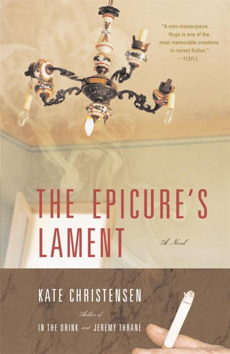 The Epicure's Lament By: Kate Christensen