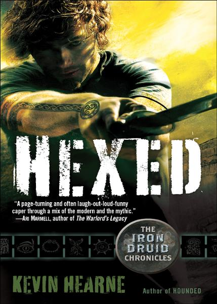 Hexed (The Iron Druid Chronicles, Book Two) By: Kevin Hearne