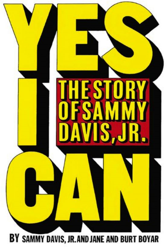 Yes I Can: the story of Sammy Davis Jr By: Burt Boyar
