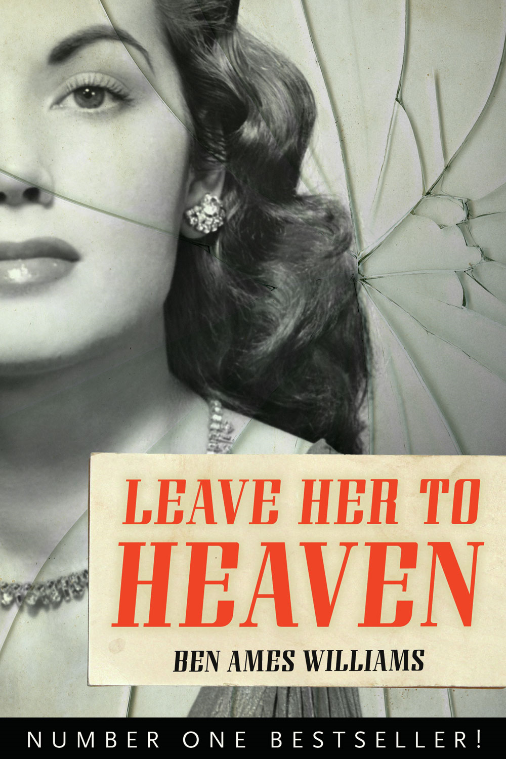 Leave Her to Heaven By: Ben Ames Williams