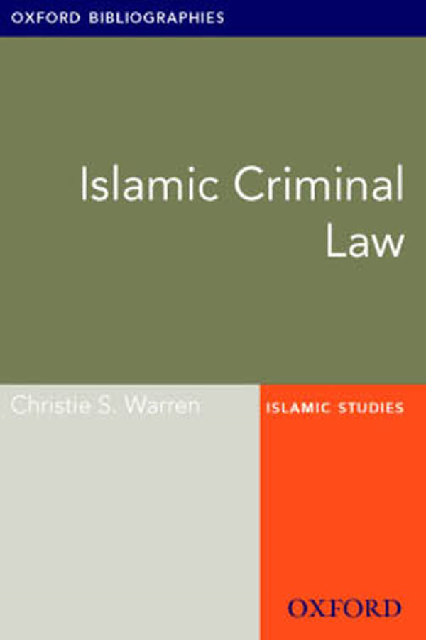Islamic Criminal Law: Oxford Bibliographies Online Research Guide
