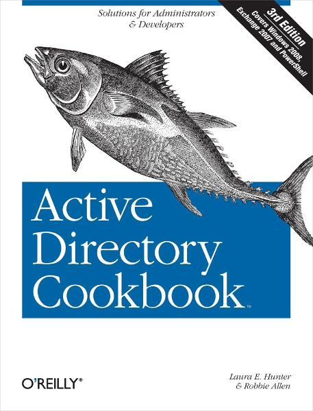 Active Directory Cookbook By: Laura E. Hunter,Robbie Allen