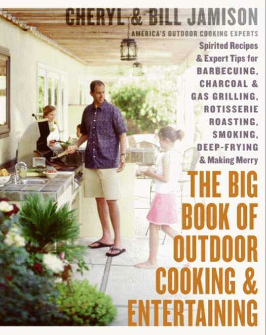 The Big Book of Outdoor Cooking and Entertaining