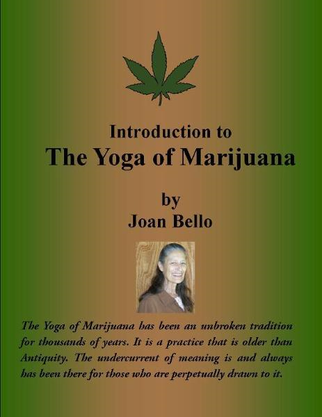 Introduction to The Yoga of Marijuana By: Joan Bello