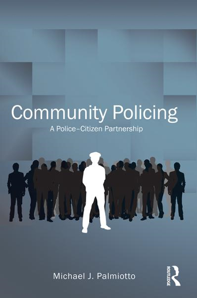 Community Policing By: Michael J. Palmiotto