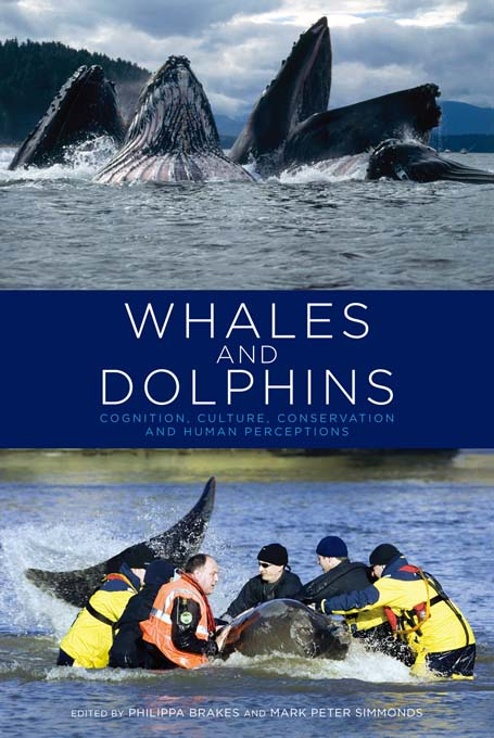 Whales and Dolphins Cognition, Culture, Conservation and Human Perceptions