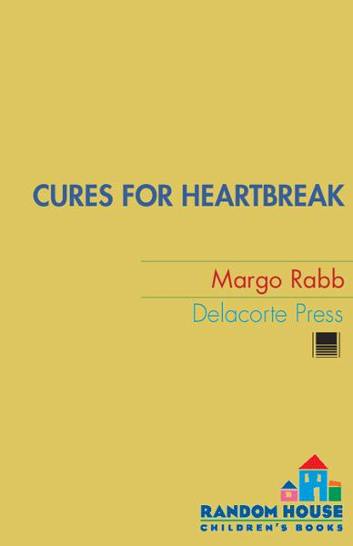 Cures for Heartbreak By: Margo Rabb