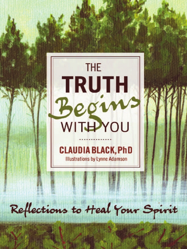 The Truth Begins with You By: Claudia Black,Lynne Adamson