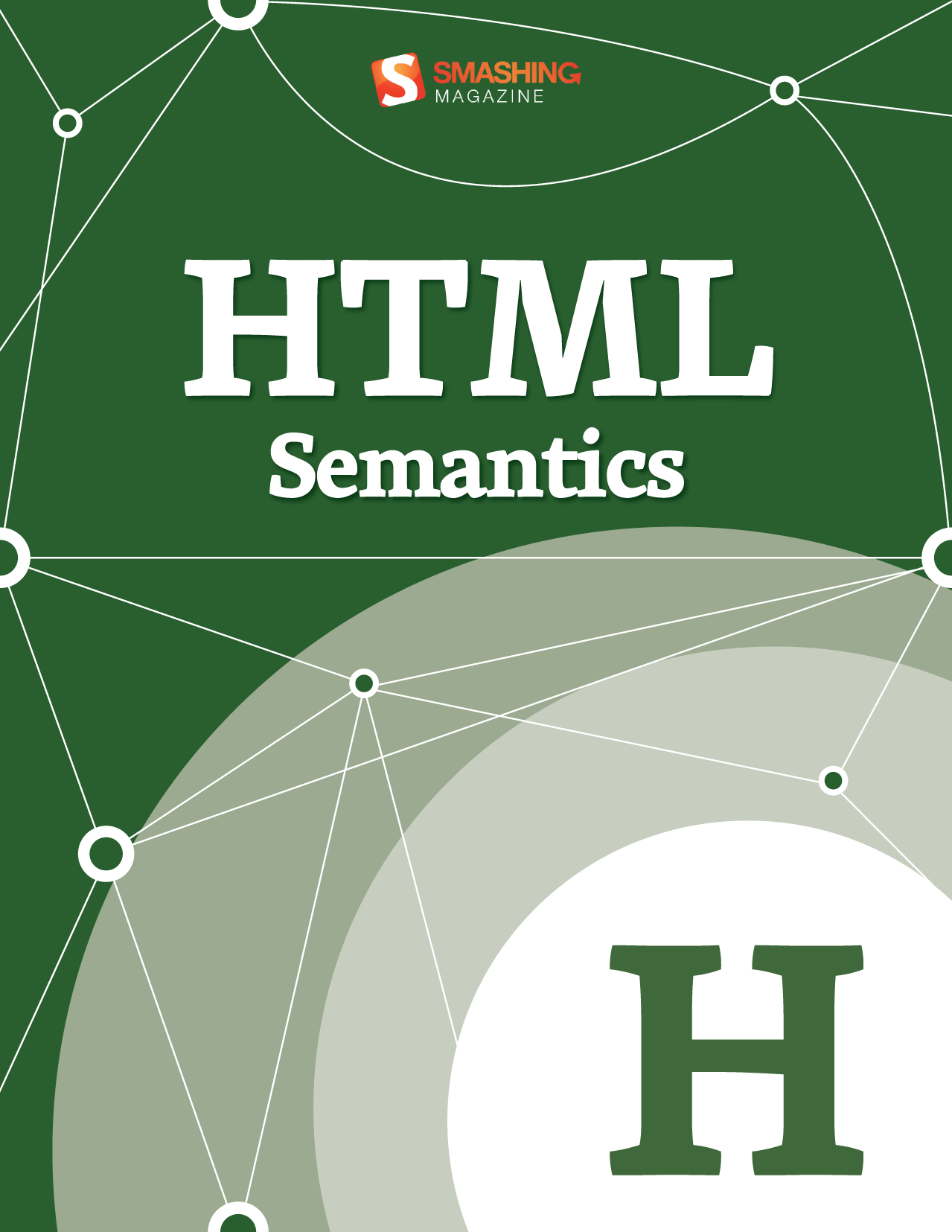 HTML Semantics By: Smashing Magazine