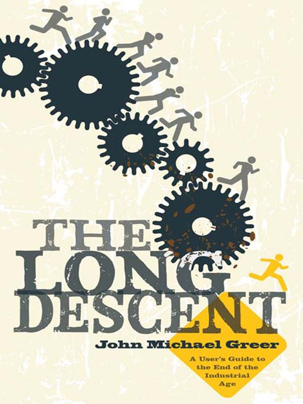 Long Descent By: John Michael Greer