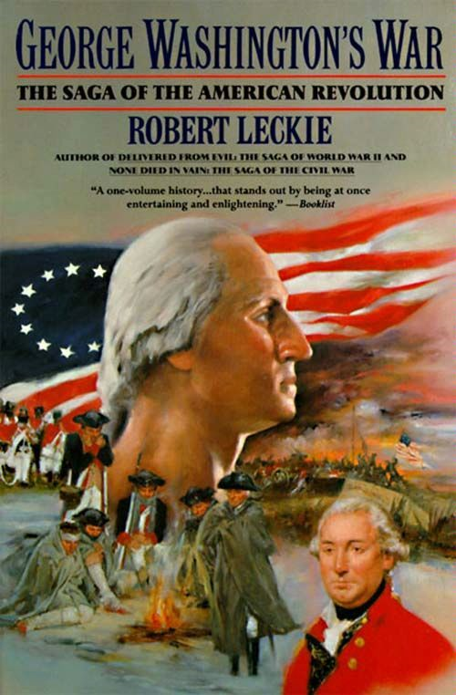 George Washington's War By: Robert Leckie