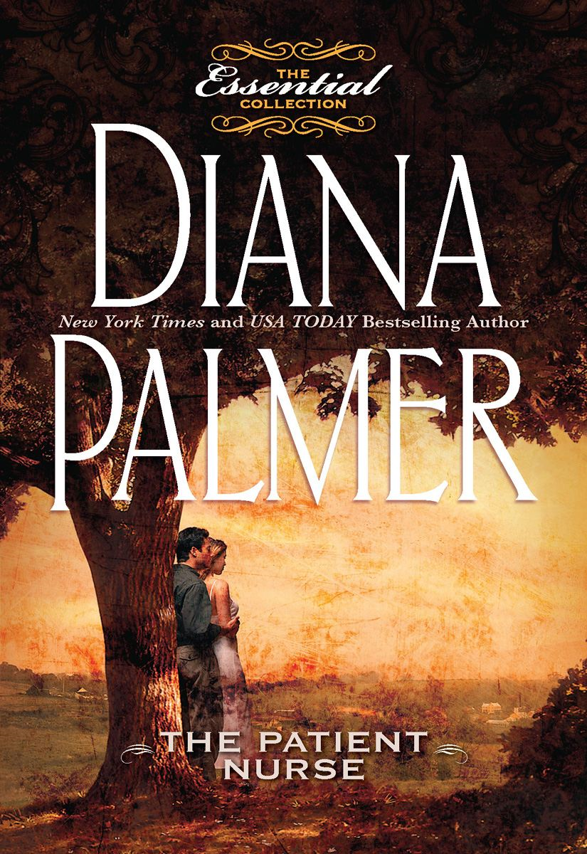 The Patient Nurse By: Diana Palmer