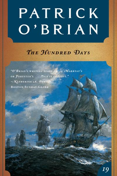 The Hundred Days (Vol. Book 19)  (Aubrey/Maturin Novels) By: Patrick O'Brian