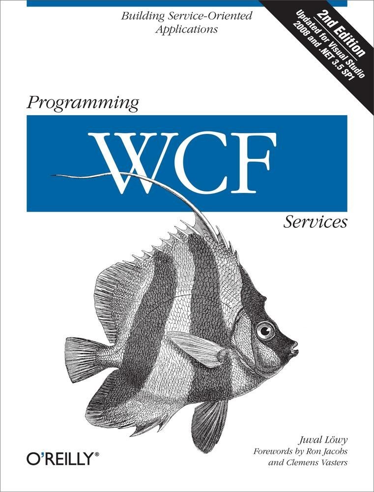 Programming WCF Services By: Juval Lowy