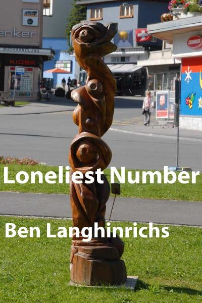 Loneliest Number By: Ben Langhinrichs