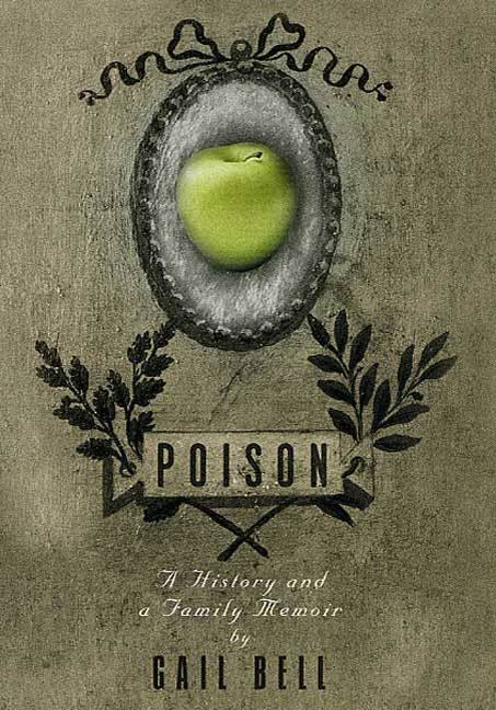Poison By: Gail Bell