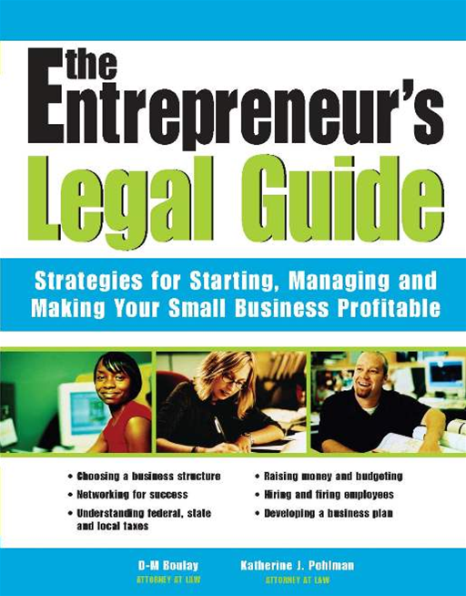 Entrepreneur's Legal Guide: Strategies for Starting, Managing, and Making Your Small Business Profitable