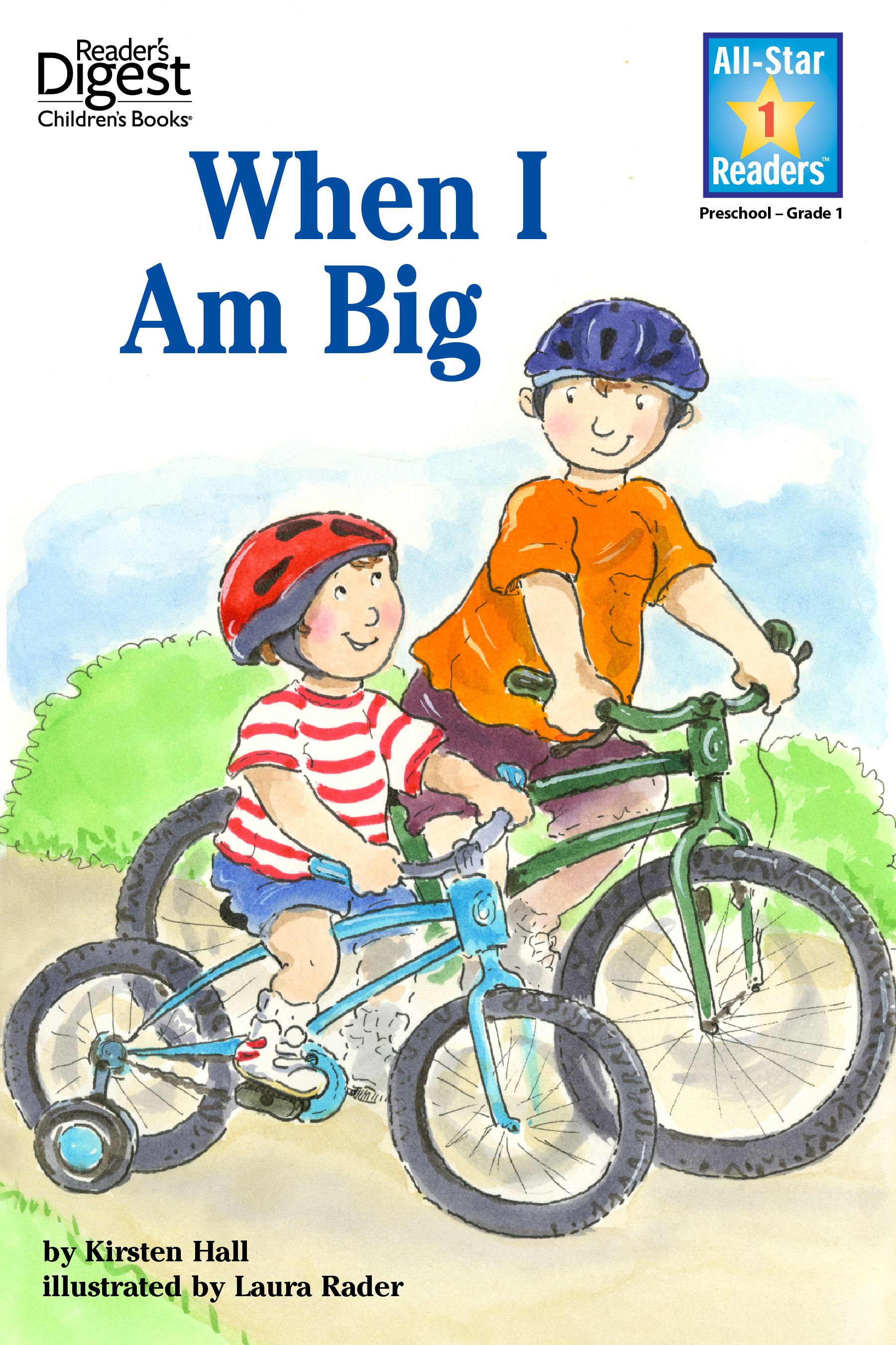 When I Am Big (Reader's Digest) (All-Star Readers) By: Mary Packard,Laura Rader
