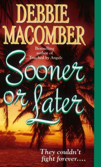Sooner or Later By: Debbie Macomber