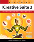 Real World Adobe Creative Suite 2 By: Sandee Cohen,Steve Werner
