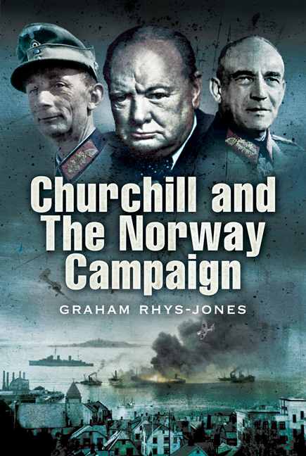 Churchill and the Norway Campaign By: Rhys-Jones, Graham