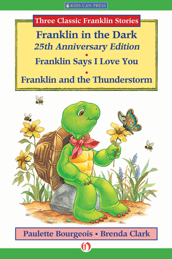 Franklin in the Dark (25th Anniversary Edition), Franklin Says I Love You, and Franklin and the Thunderstorm