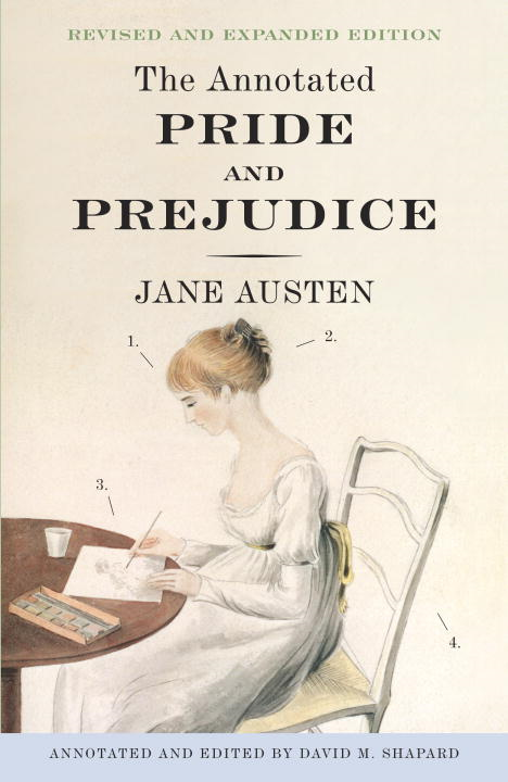The Annotated Pride and Prejudice By: David M. Shapard,Jane Austen