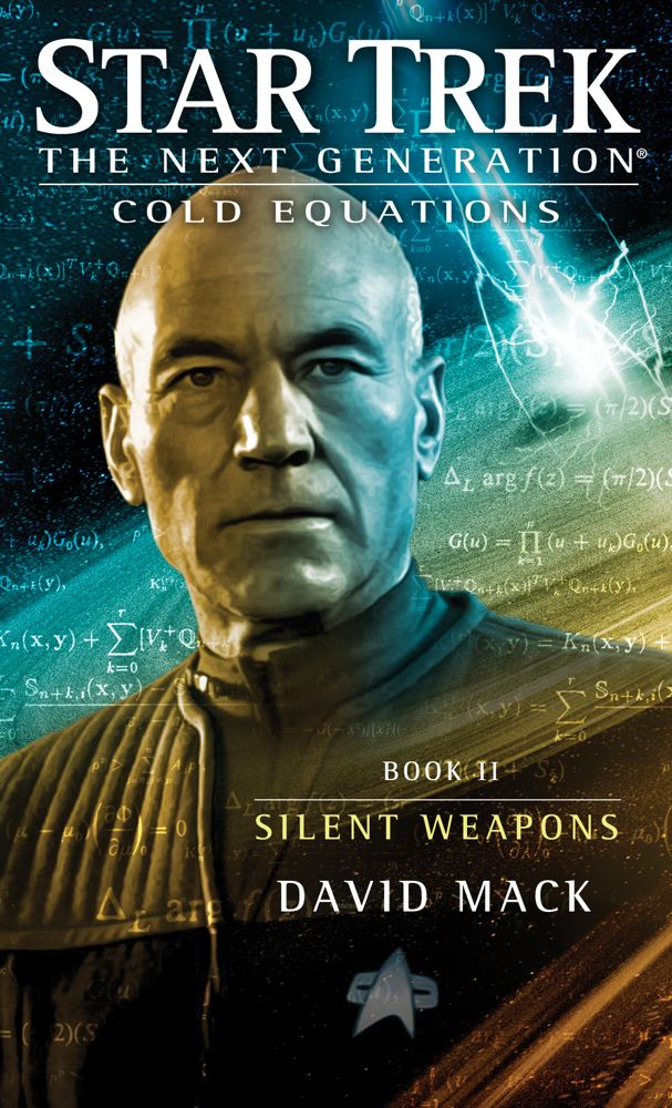 Star Trek: The Next Generation: Cold Equations: Silent Weapons By: David Mack