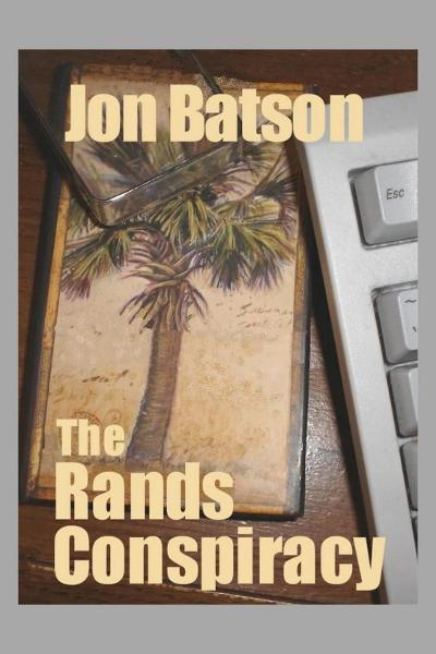The Rands Conspiracy By: Jon Batson