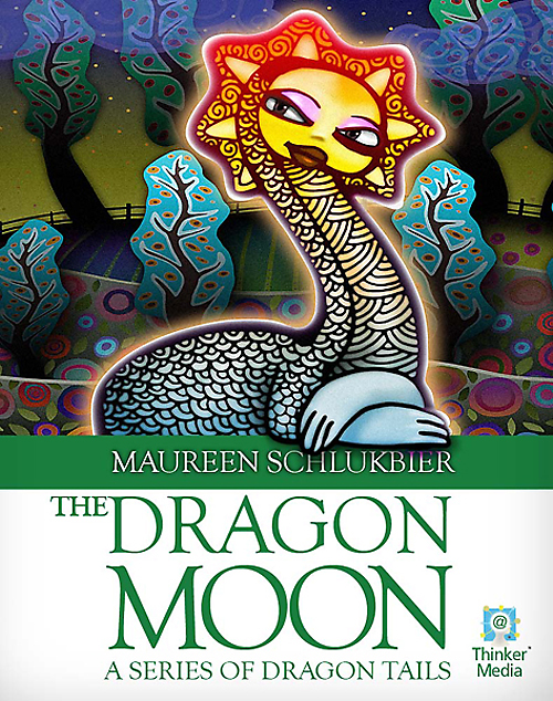 The Dragon Moon: A Series of Dragon Tails By: Maureen Schlukbier
