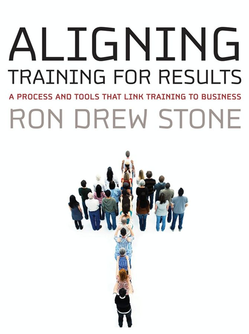 Aligning Training for Results By: Ron Drew Stone